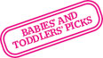 Babies and toddlers picks