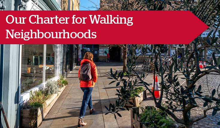 Our Charter for Walking Neighbourhoods