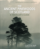 The Ancient Pinewoods of Scotland: A Traveller's Guide