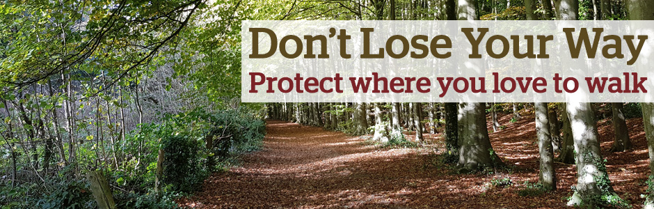 Don't lose your way - Protect where you love to walk