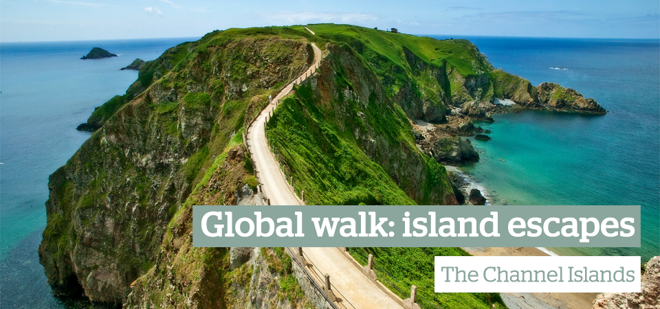 Global Walk: Island hopping in the Channel Islands